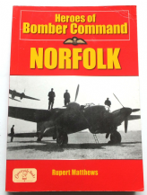 HEROES OF BOMBER COMMAND ; Norfolk (Matthews 2006)